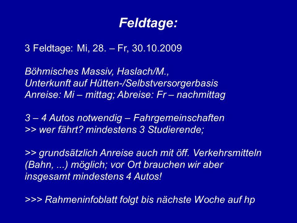 Feldtage: 3 Feldtage: Mi, 28. – Fr, 30.10.2009