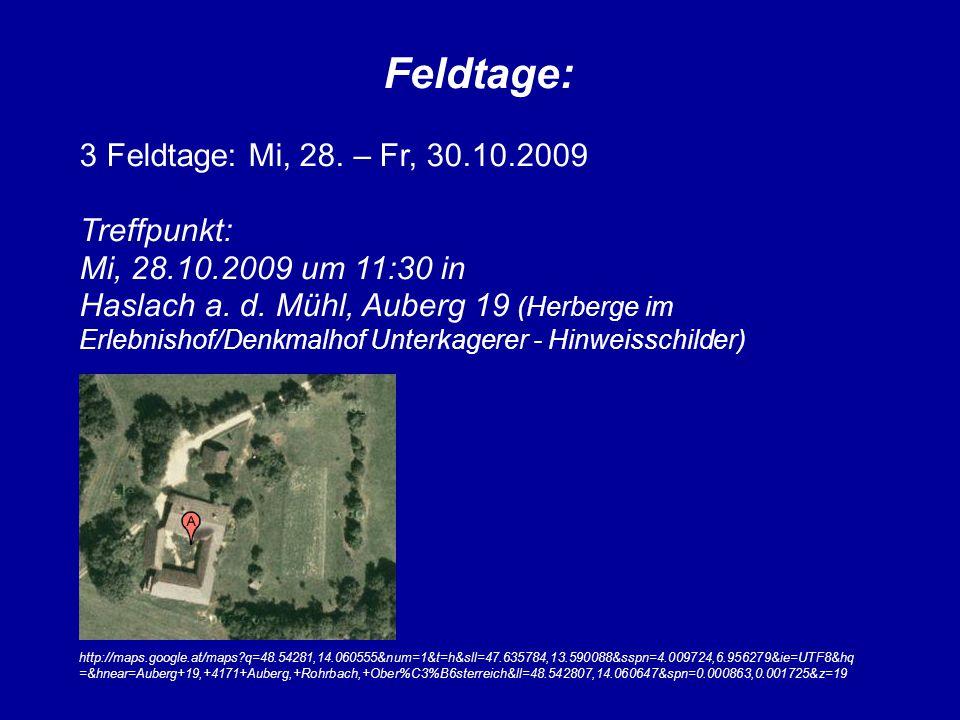 Feldtage: 3 Feldtage: Mi, 28. – Fr, 30.10.2009 Treffpunkt: