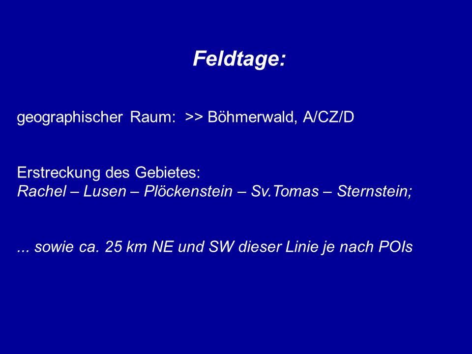 Feldtage: geographischer Raum: >> Böhmerwald, A/CZ/D