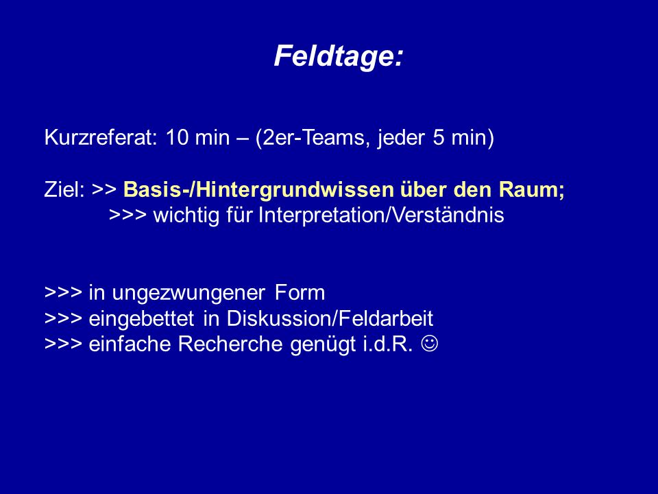 Feldtage: Kurzreferat: 10 min – (2er-Teams, jeder 5 min)