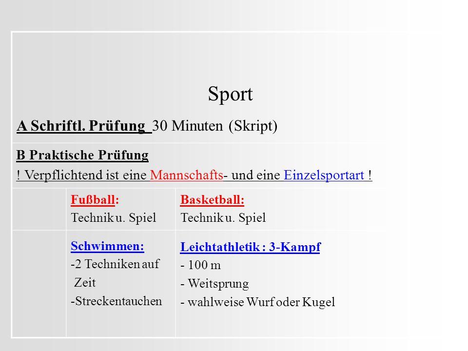 Sport A Schriftl. Prüfung 30 Minuten (Skript) B Praktische Prüfung