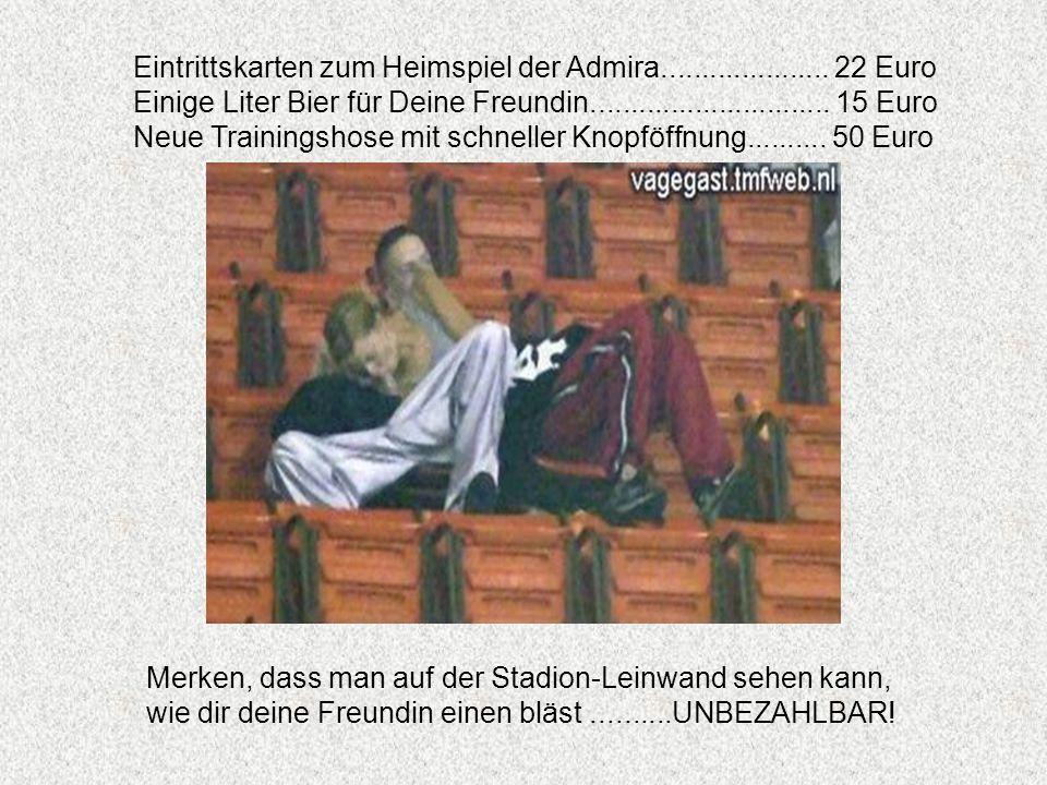 Eintrittskarten zum Heimspiel der Admira..................... 22 Euro
