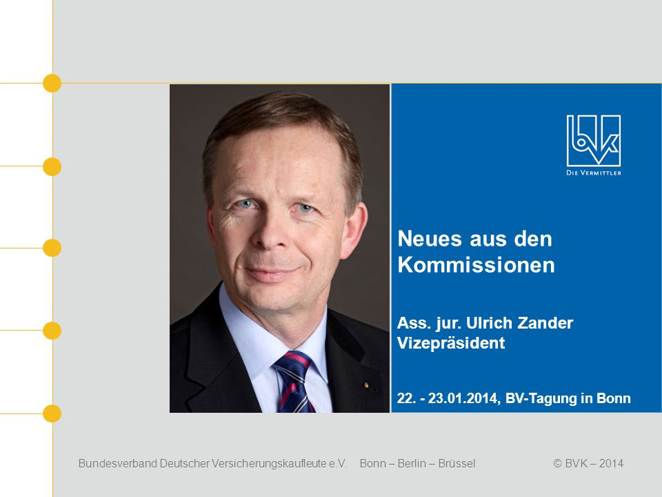 Neues aus den Kommissionen Ass. jur. Ulrich Zander Vizepräsident