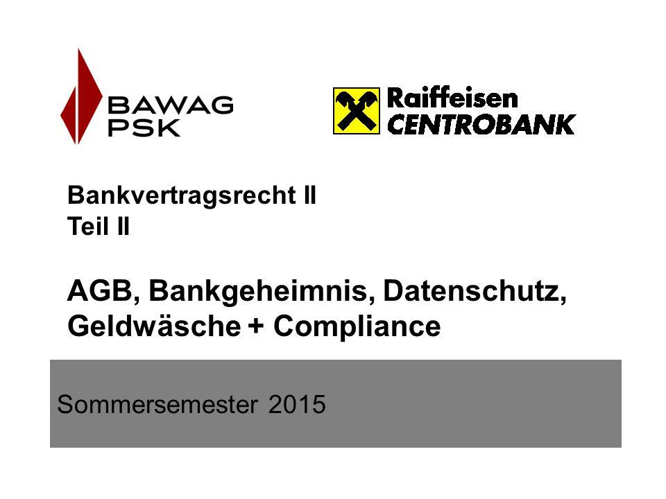 Bankvertragsrecht II Teil II AGB, Bankgeheimnis, Datenschutz, Geldwäsche + Compliance