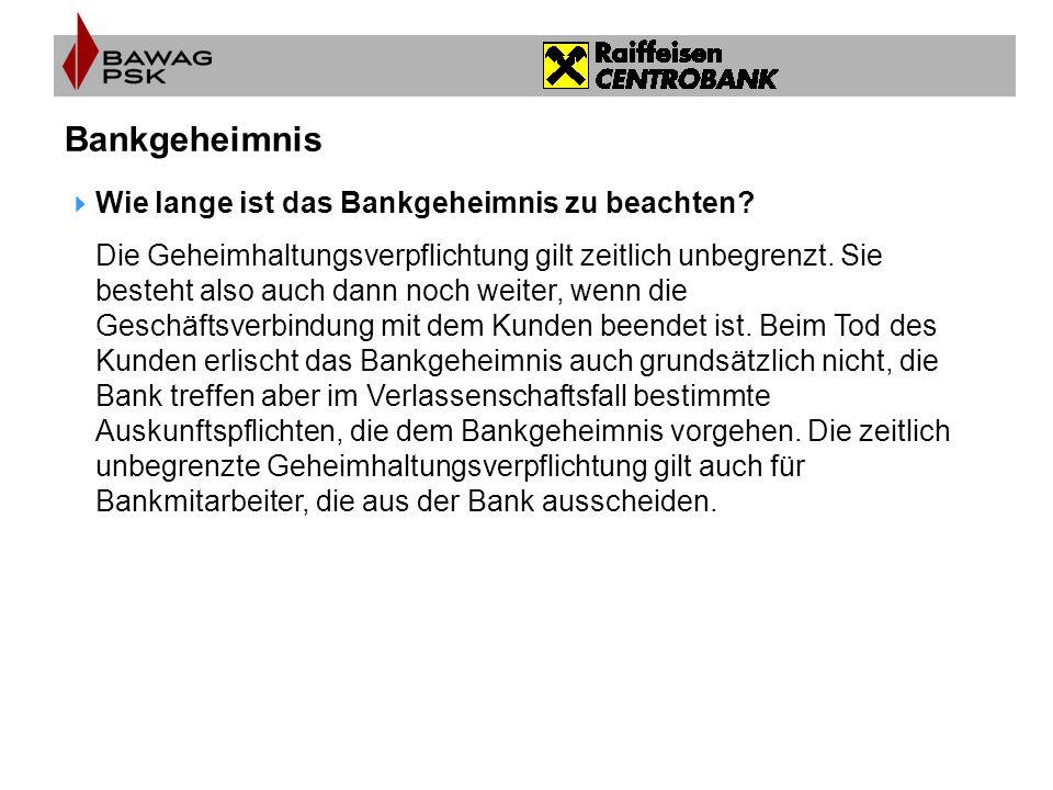Bankgeheimnis Wie lange ist das Bankgeheimnis zu beachten