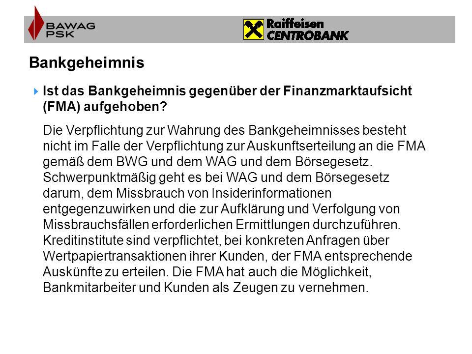 Bankgeheimnis Ist das Bankgeheimnis gegenüber der Finanzmarktaufsicht (FMA) aufgehoben
