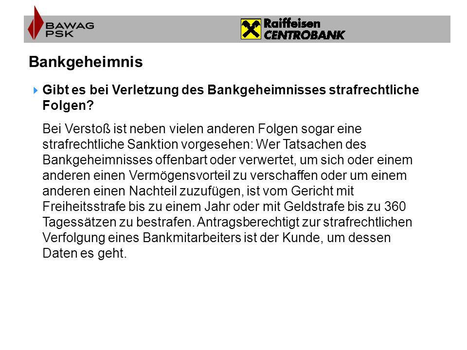 Bankgeheimnis Gibt es bei Verletzung des Bankgeheimnisses strafrechtliche Folgen