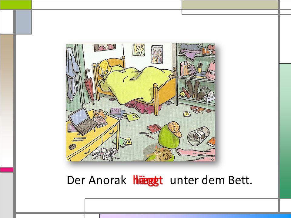 Der Anorak unter dem Bett.