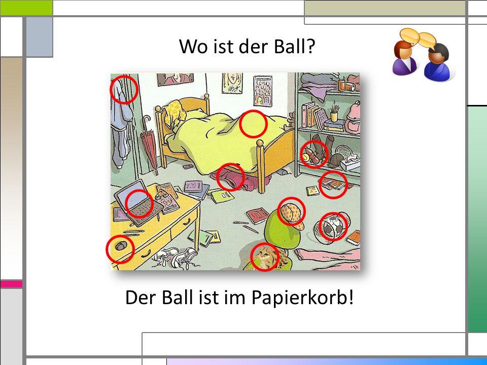 Der Ball ist im Papierkorb!