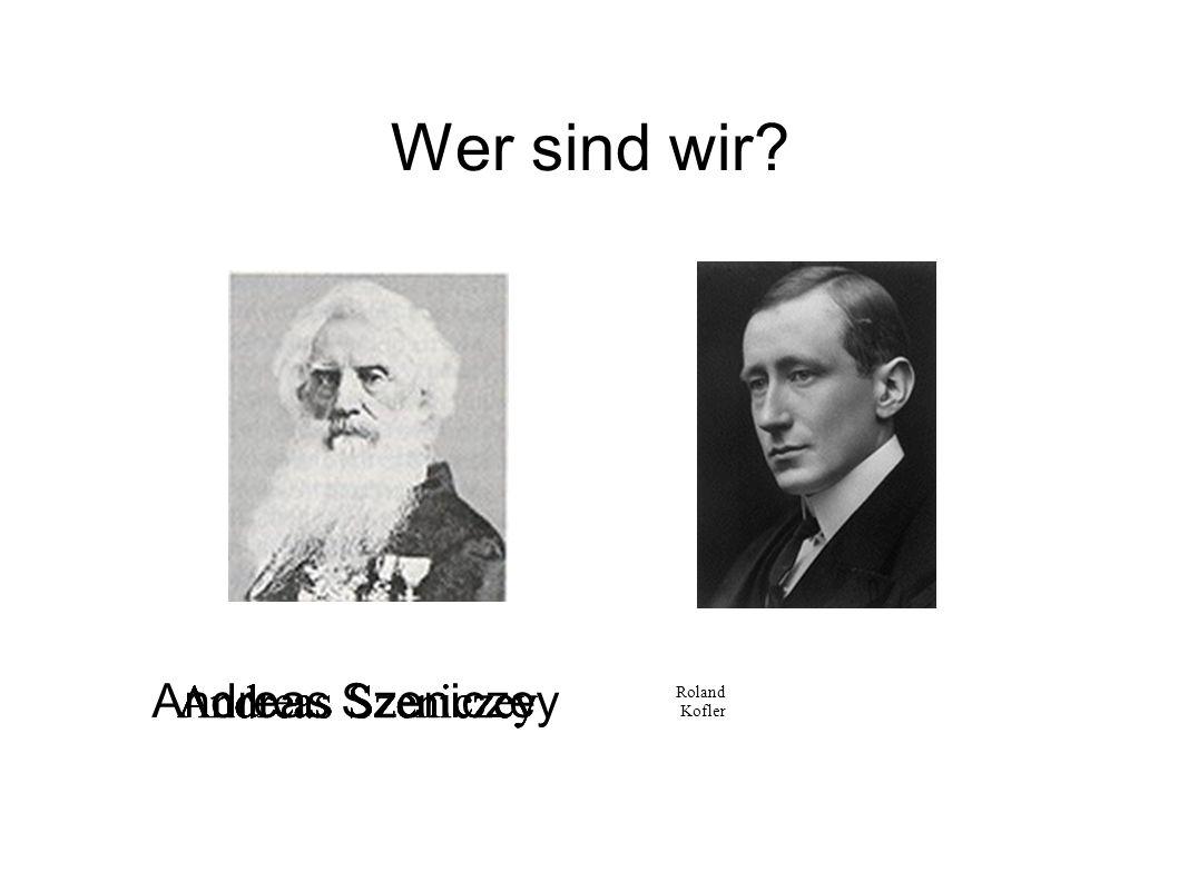 Wer sind wir Andreas Szeniczey Andreas Szeniczey Andreas Szeniczey