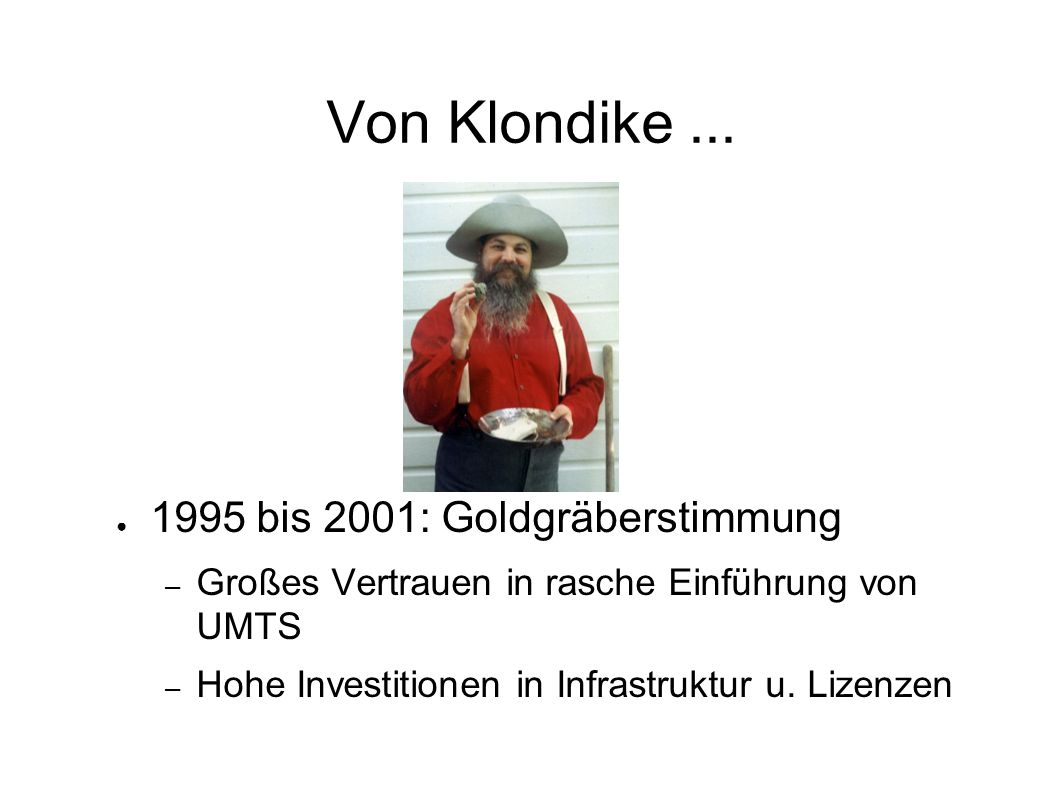 Von Klondike ... 1995 bis 2001: Goldgräberstimmung