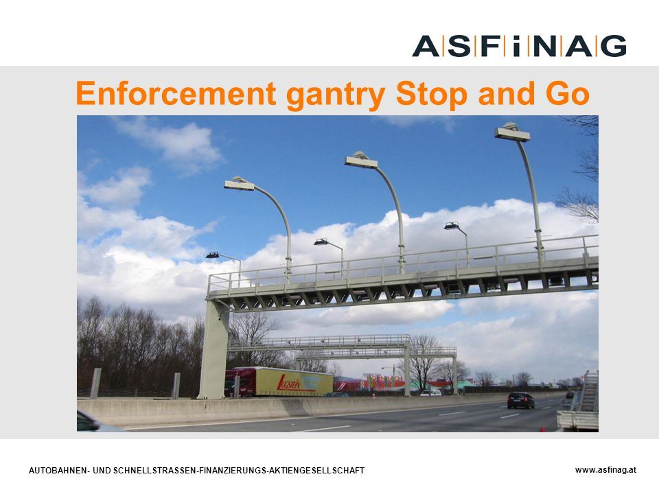 Enforcement gantry Stop and Go