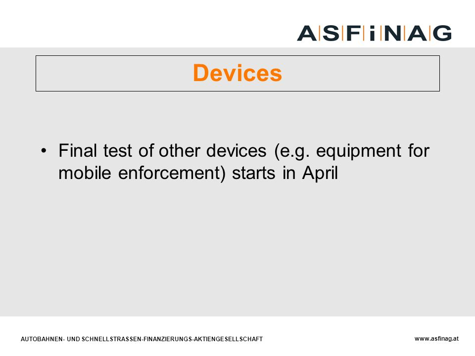 Devices Final test of other devices (e.g. equipment for mobile enforcement) starts in April