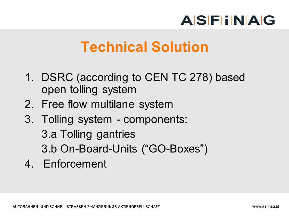 Technical Solution DSRC (according to CEN TC 278) based open tolling system. Free flow multilane system.