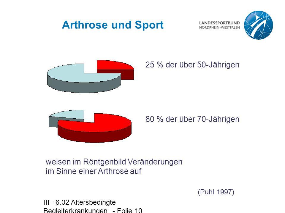 Arthrose und Sport 25 % der über 50-Jährigen 80 % der über 70-Jährigen