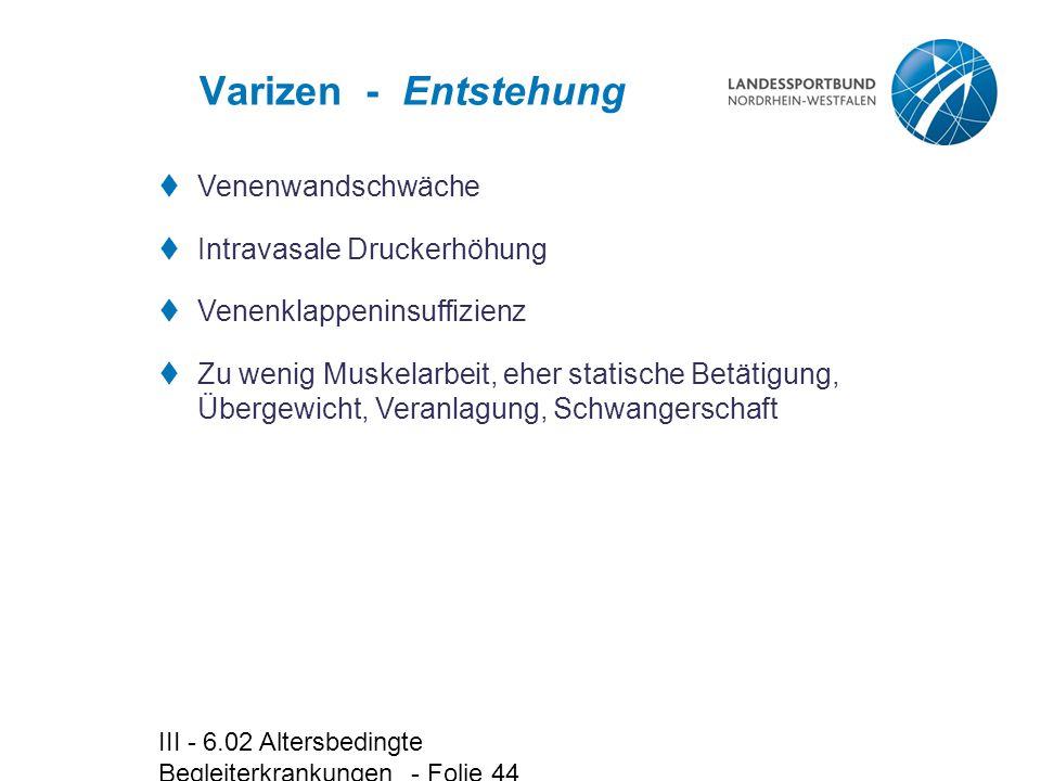 Varizen - Entstehung Venenwandschwäche Intravasale Druckerhöhung