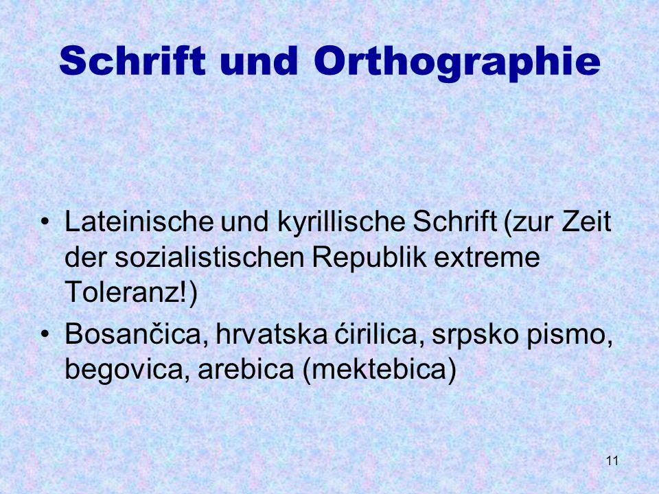 Schrift und Orthographie