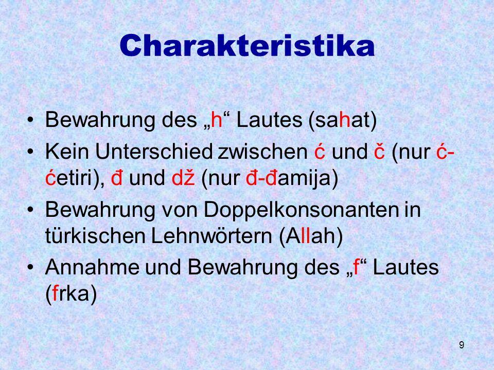 """Charakteristika Bewahrung des """"h Lautes (sahat)"""