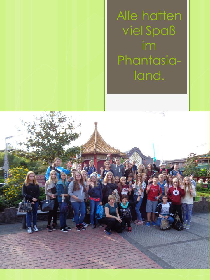 Alle hatten viel Spaß im Phantasia-land.