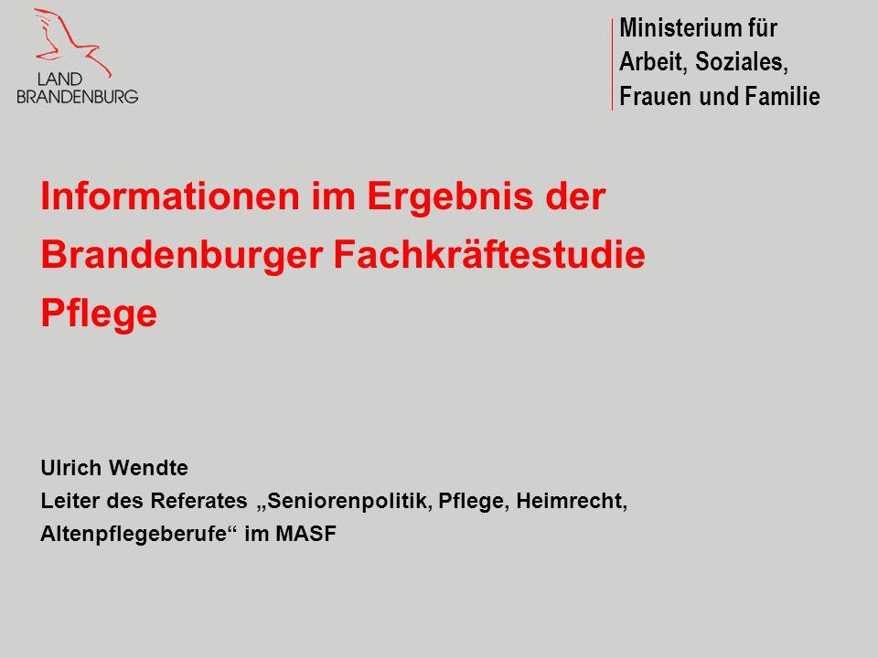 Informationen im Ergebnis der Brandenburger Fachkräftestudie Pflege