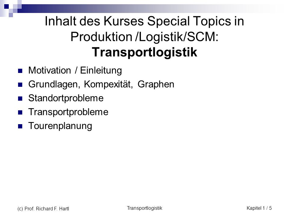 Inhalt des Kurses Special Topics in Produktion /Logistik/SCM: Transportlogistik
