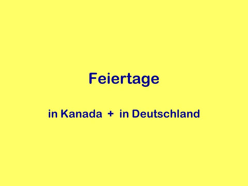 in Kanada + in Deutschland