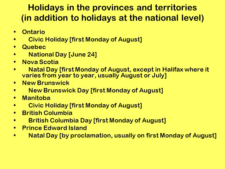 Holidays in the provinces and territories (in addition to holidays at the national level)