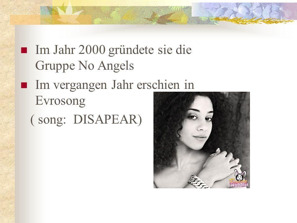 Im Jahr 2000 gründete sie die Gruppe No Angels