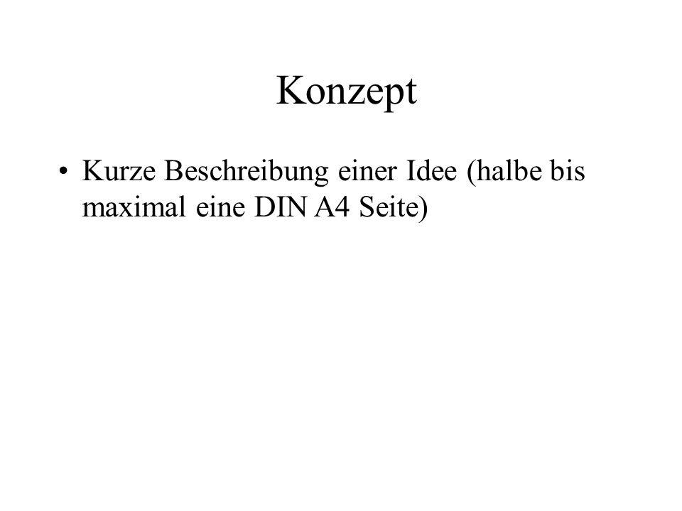 Konzept Kurze Beschreibung einer Idee (halbe bis maximal eine DIN A4 Seite) 11