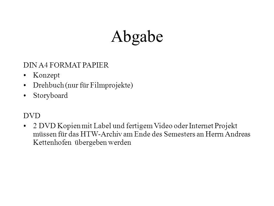 Abgabe DIN A4 FORMAT PAPIER Konzept Drehbuch (nur für Filmprojekte)
