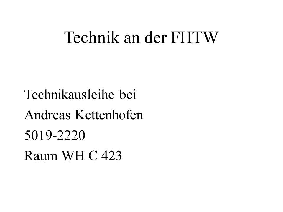 Technik an der FHTW Technikausleihe bei Andreas Kettenhofen 5019-2220