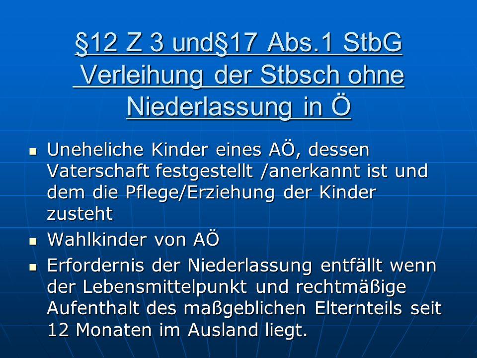 §12 Z 3 und§17 Abs.1 StbG Verleihung der Stbsch ohne Niederlassung in Ö