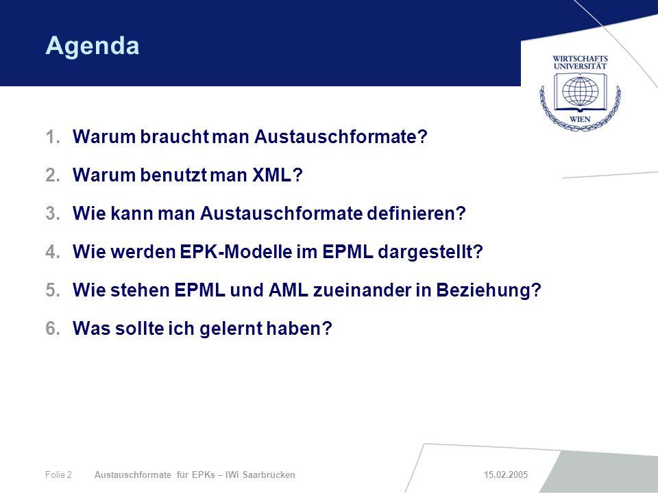Agenda Warum braucht man Austauschformate Warum benutzt man XML