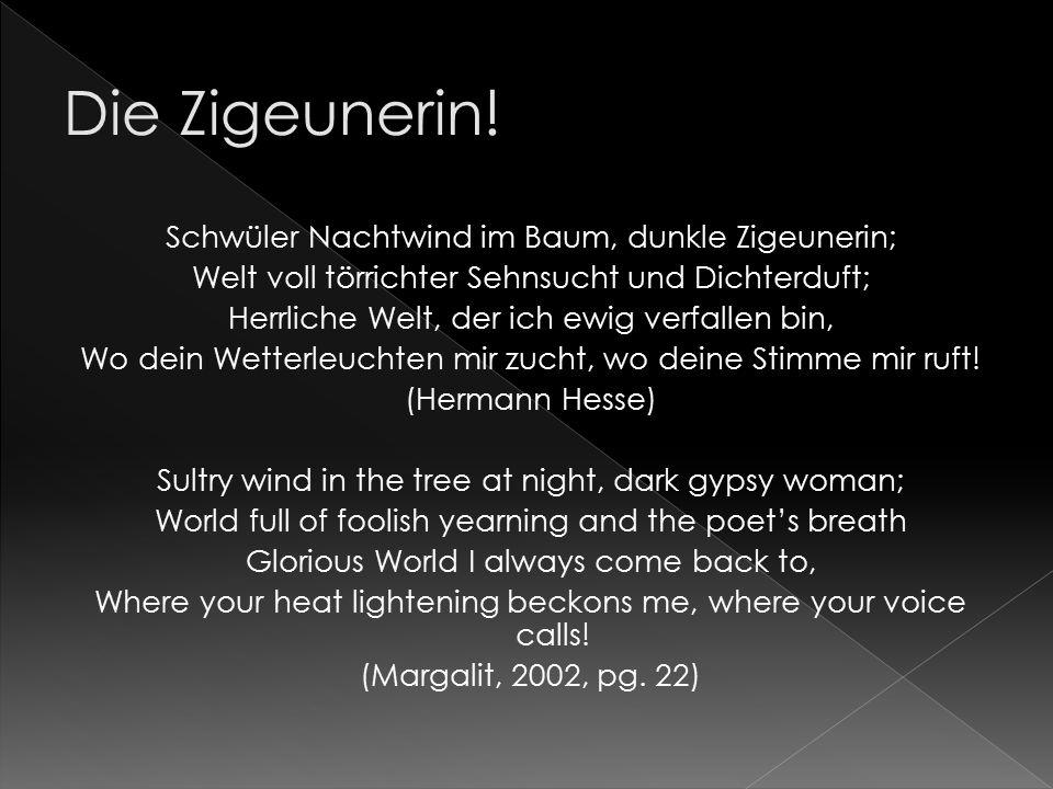 Die Zigeunerin! Schwüler Nachtwind im Baum, dunkle Zigeunerin;