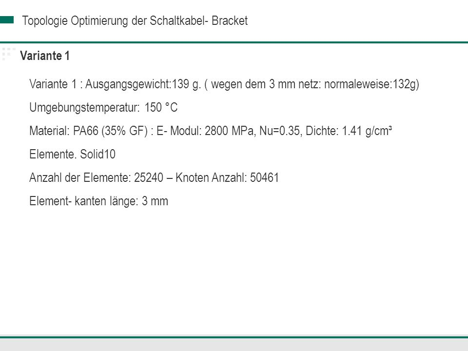 Variante 1 Variante 1 : Ausgangsgewicht:139 g. ( wegen dem 3 mm netz: normaleweise:132g) Umgebungstemperatur: 150 °C.
