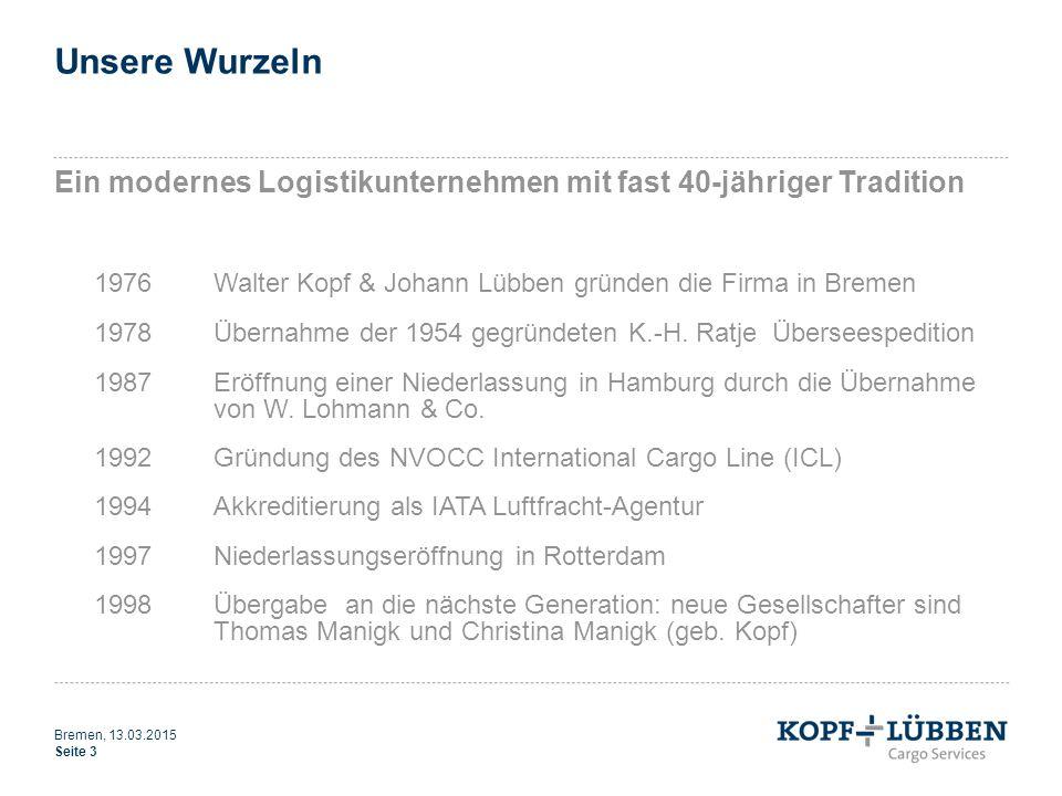 Unsere Wurzeln Ein modernes Logistikunternehmen mit fast 40-jähriger Tradition. 1976 Walter Kopf & Johann Lübben gründen die Firma in Bremen.