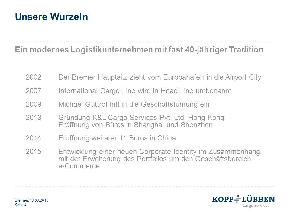 Unsere Wurzeln Ein modernes Logistikunternehmen mit fast 40-jähriger Tradition. 2002 Der Bremer Hauptsitz zieht vom Europahafen in die Airport City.
