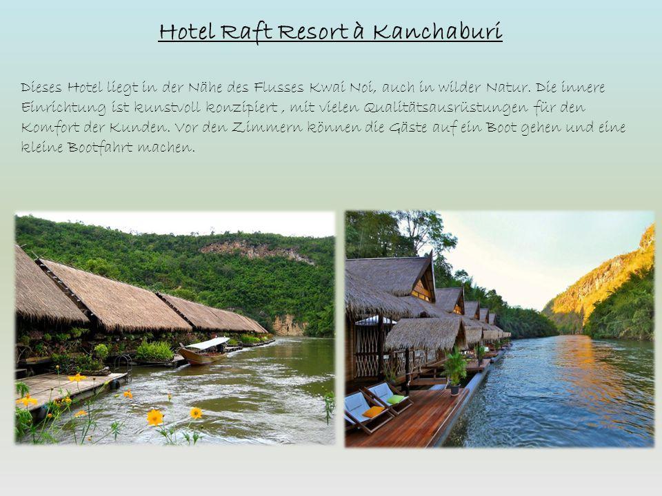 Hotel Raft Resort à Kanchaburi