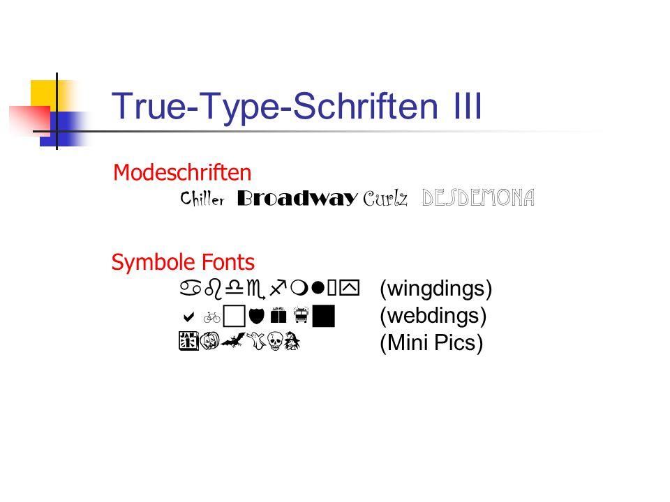 True-Type-Schriften III