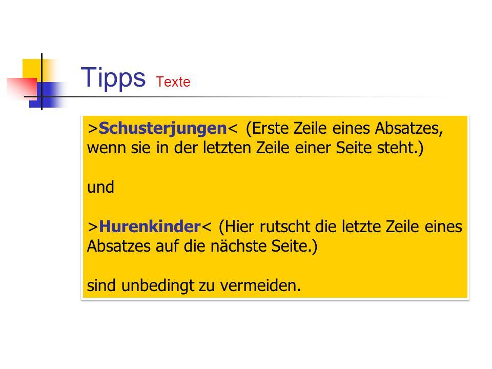 Tipps Texte >Schusterjungen< (Erste Zeile eines Absatzes, wenn sie in der letzten Zeile einer Seite steht.)