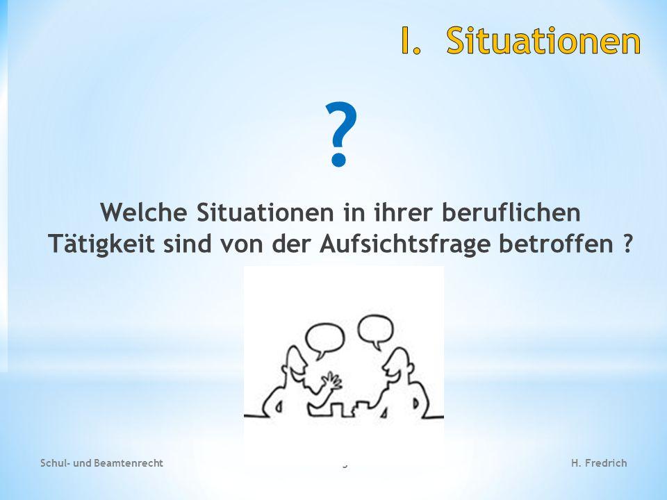 I. Situationen Welche Situationen in ihrer beruflichen Tätigkeit sind von der Aufsichtsfrage betroffen