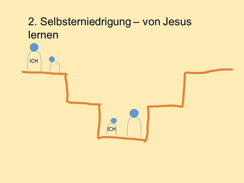 2. Selbsterniedrigung – von Jesus lernen
