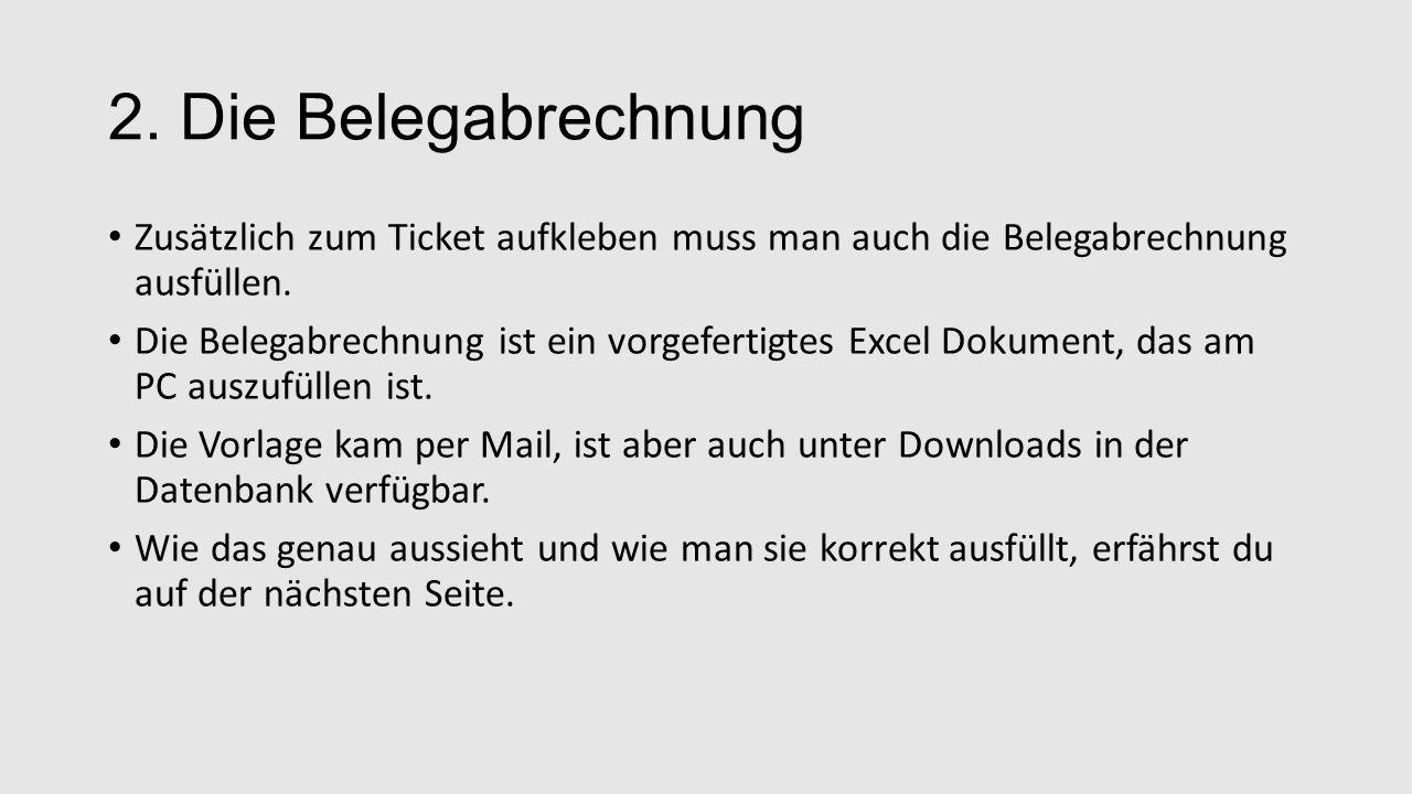 2. Die Belegabrechnung Zusätzlich zum Ticket aufkleben muss man auch die Belegabrechnung ausfüllen.