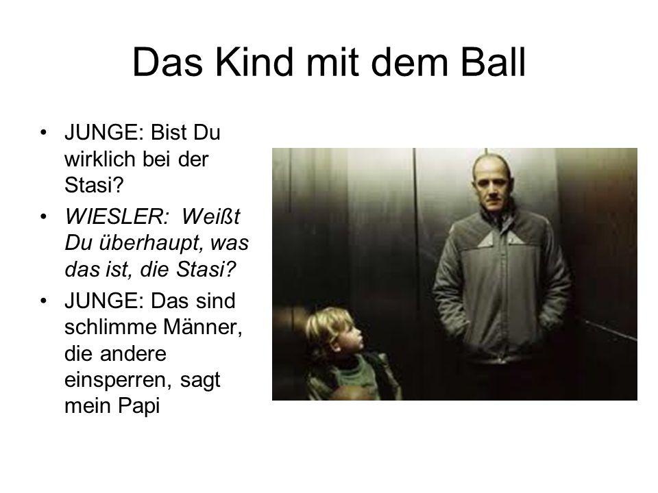 Das Kind mit dem Ball JUNGE: Bist Du wirklich bei der Stasi