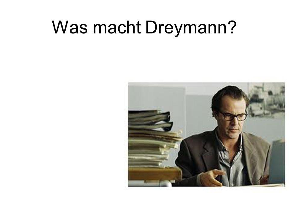 Was macht Dreymann