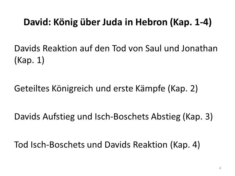 David: König über Juda in Hebron (Kap. 1-4)