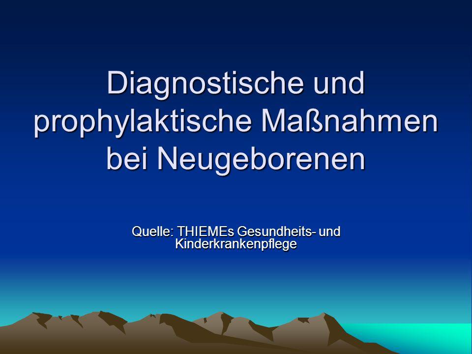 Diagnostische und prophylaktische Maßnahmen bei Neugeborenen