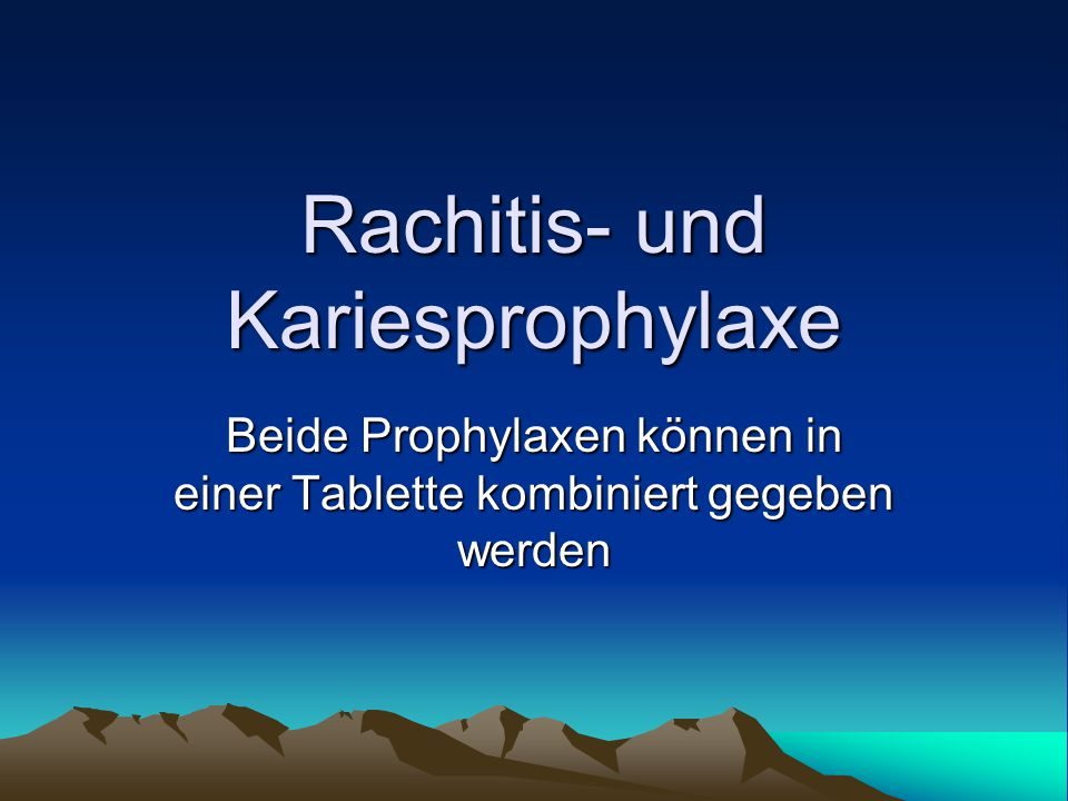 Rachitis- und Kariesprophylaxe