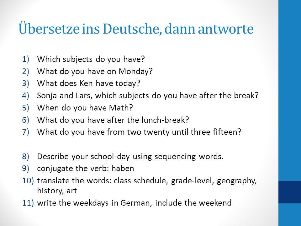 Übersetze ins Deutsche, dann antworte