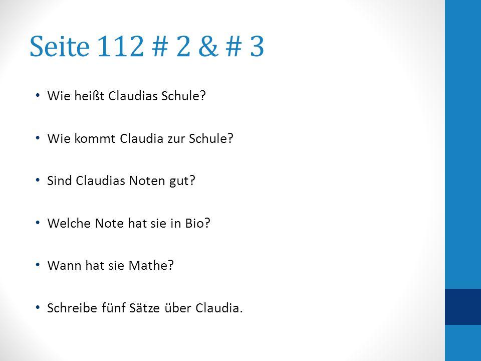 Seite 112 # 2 & # 3 Wie heißt Claudias Schule